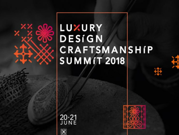 The Luxury Design and Craftsmanship Summit 2018 luxury design and craftsmanship summit The Luxury Design and Craftsmanship Summit 2018 The Luxury Design Craftsmanship Summit 2018cover 1 740x560
